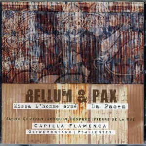 Bellum et Pax - Capilla Flamenca with Psallentes and Oltremontano